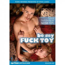 BE MY FUCK TOY (UNTOUCHED - SEASON 3)